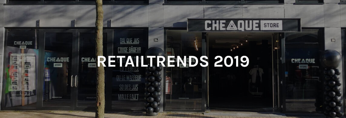 Retailtrends 2019 - Cheaque - Voorleauper op het gebied van klantbeleving?